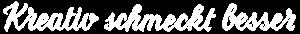 Meineck - Kreativ schmeckt besser Slogan